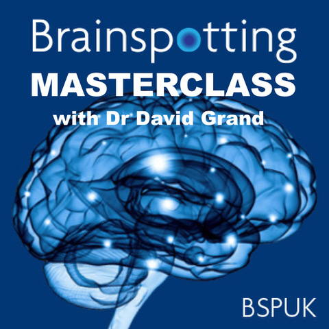 Brainspotting Masterclass - Dr David Grand