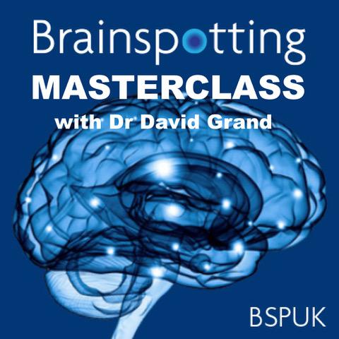 Brainspotting Masterclass - Dr David Grand
